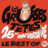 LES GROSSES TETES 25EME ANNIVERSAIRE : Le Best Of (38 titres)