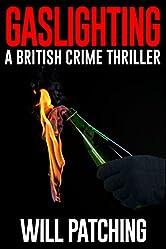 Gaslighting: A British Crime Thriller (Doc Powers & D.I. Carver Investigate Book 3)