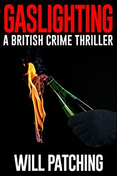 Gaslighting: A British Crime Thriller (Doc Powers & D.I. Carver Investigate Book 3) by [Patching, Will]