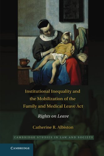 Institutional Inequality and the Mobilization of the Family and Medical Leave Act: Rights on Leave (Cambridge Studies in