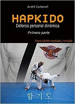 Book's Cover of Hapkido 1ª pte. Defensa personal dinámica. 3ª Edición modificada (Español) Tapa blanda – 14 mayo 2009