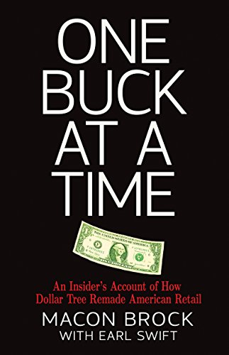 one-buck-at-a-time-an-insiders-account-of-how-dollar-tree-remade-american-retail