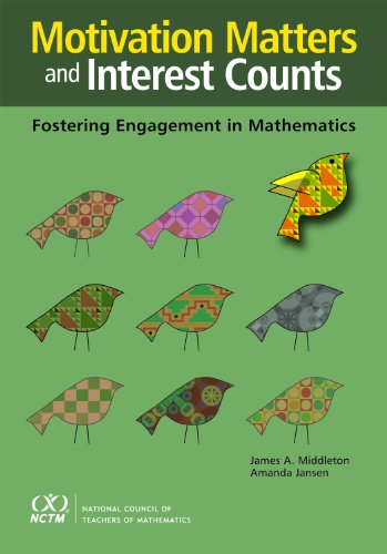 Motivation Matters and Interest Counts: Fostering Engagement in Mathematics