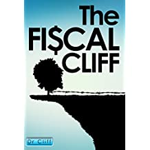 The Fiscal Cliff by Dr Cliff, OVERCOMING the POLARITIES: Partisanship - Derangement - Big Ego - Political Brinkmanship.  Diagnosis & Prescription.
