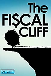 The Fiscal Cliff by Dr. Cliff: SHUT-DOWN & DEAD-LOCK - How-Can-We-Fix-It?