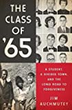 img - for Jim Auchmutey: The Class of '65 : A Student, a Divided Town, and the Long Road to Forgiveness (Hardcover); 2015 Edition book / textbook / text book
