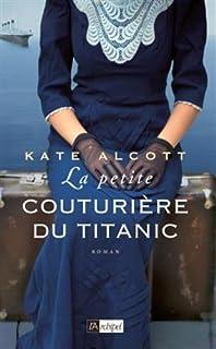 La petite couturière du Titanic, Alcott, Kate