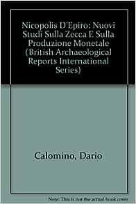 Nicopolis d'Epiro: Nuovi Studi Sulla Zecca e Sulla Produzione Monetale