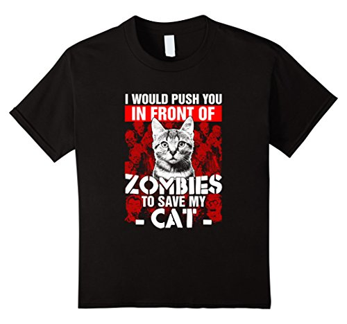 Kids I Would Push You In Front Of Zombies To Save My Cat T-shirt 8 Black