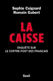 La Caisse : enquête sur le coffre-fort des Français, Coignard, Sophie