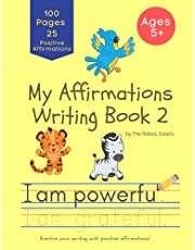 My Affirmatios Writing Book 2: A children's workbook filled with powerful positive affirmations.