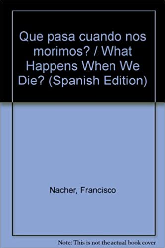 Meilleures ventes eBook gratuitement Que Pasa Cuando Nos Morimos? y Despues? (Spanish Edition) in French PDF PDB
