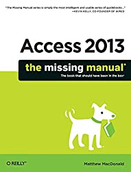 Access 2013 - The Missing Manual