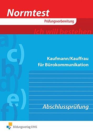 Normtest Kaufmann/Kauffrau für Bürokommunikation: Abschlussprüfung