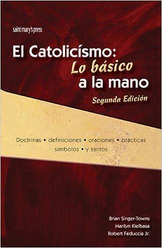 El catolicismo: Lo basico a la mano, Segunda Edicion: Catholic Quick View, Second Edition (Spanish Version) 2nd Edition