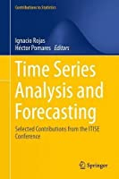 Time Series Analysis and Forecasting: Selected Contributions from the ITISE Conference Front Cover
