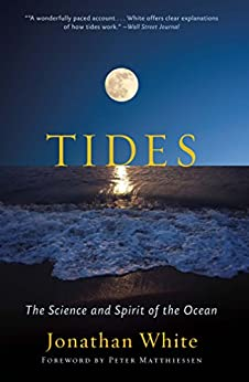 Tides: The Science and Spirit of the Ocean by [White, Jonathan]