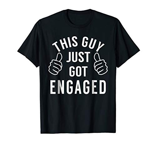 Funny Just Engaged Shirt for Engagement Gift
