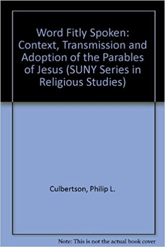 Book A Word Fitly Spoken: Context, Transmission, and Adoption of the Parables of Jesus (Suny Series in Religious Studies)