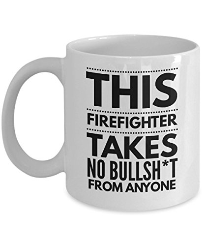 Takes no Bullsht from Anyone Fire Fighter Mug - Cool Coffee Cup
