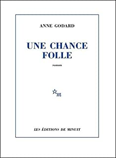Une chance folle, Godard, Anne