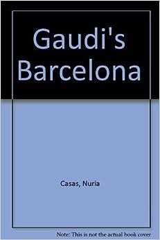 Book Gaudi's Barcelona by Casas, Nuria, Mateo, Lourdes (2002)
