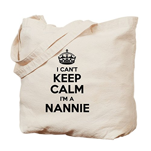 Tote Keep CafePress Bag Cloth Natural I Shopping Bag NANNIE Can't Im Canvas Calm 8rSrEq