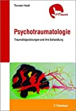Psychotraumatologie: PTBS und andere Traumafolgestörungen und ihre Behandlung - griffbereit