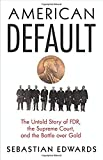 img - for American Default: The Untold Story of FDR, the Supreme Court, and the Battle over Gold book / textbook / text book