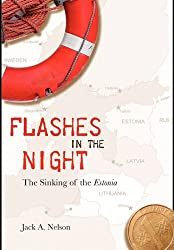 Flashes in the Night: The Sinking of the Estonia