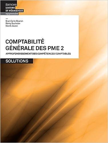 Comptabilite Generale des Pme - Volume 2 - Solutions de Gian Carlo Boaron (30 septembre 2013) Broché