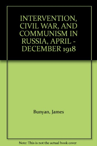INTERVENTION, CIVIL WAR, AND COMMUNISM IN RUSSIA, APRIL - DECEMBER 1918