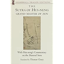 The Sutra of Hui-neng, Grand Master of Zen: With Hui-neng's Commentary on the Diamond Sutra