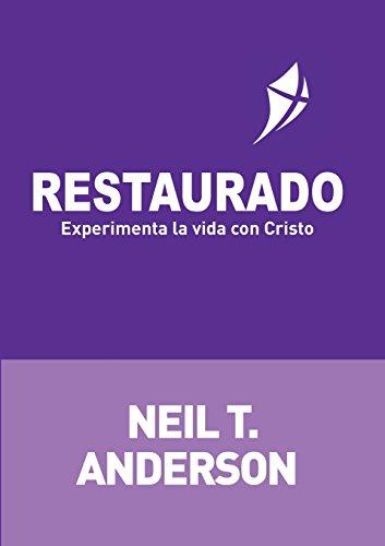RESTAURADO: Experimenta la vida con Cristo (Spanish Edition) [Neil T Anderson] (Tapa Blanda)