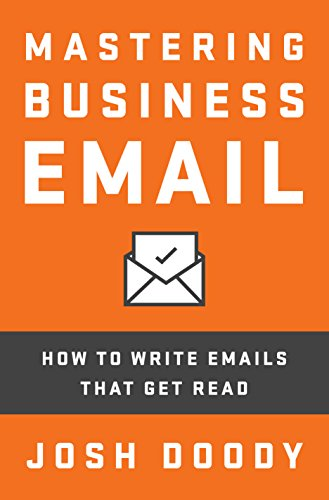Mastering business email how to write emails that get read kindle mastering business email how to write emails that get read by doody josh thecheapjerseys Gallery