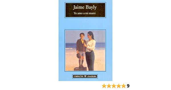 Yo Amo A Mi Mami Compactos Spanish Edition Bayly Jaime 9788433967107 Amazon Com Books Jaime bayly on wn network delivers the latest videos and editable pages for news & events, including entertainment, music, sports, science and more, sign up and share your playlists. yo amo a mi mami compactos spanish