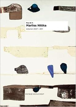 Marlies Nittka: Works 2007-11 (Plan B) by Marlies Nittka (2011-09-01)