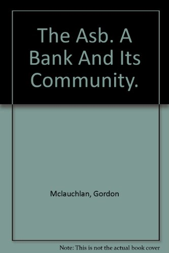 The Asb    A Bank And Its Community