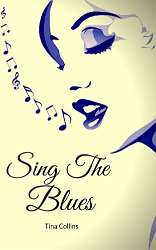Book: Sing The Blues - Carnal Desires Meets Death (Symphonie De Mort) by Tina Collins