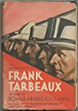 img - for The autobiography of Frank Tarbeaux, as told to Donald Henderson Clarke book / textbook / text book