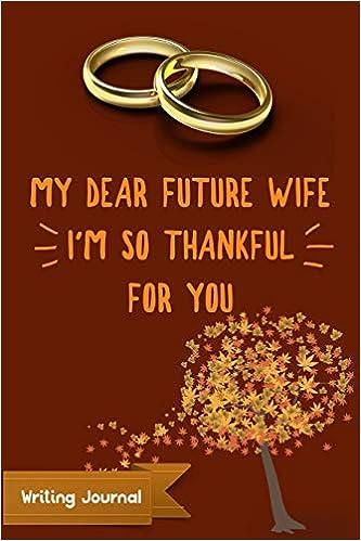 Amazon com: My Dear Future Wife, I'm So Thankful For You