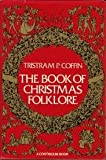 The Book of Christmas Folklore, Tristram Potter Coffin, 0816491585