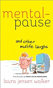 Mentalpause and Other Midlife Laughs by [Walker, Laura Jensen]