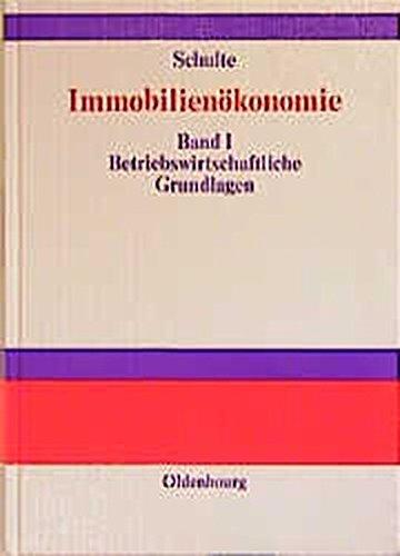 Immobilienökonomie, 3 Bde., Bd.1, Betriebswirtschaftliche Grundlagen