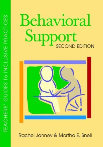 Behavioral Support (Teachers Guides to Inclusive Practices) 2nd edition by Janney Ph.D., Rachel, Snell Ph.D., Martha E. (2008) Paperback