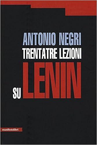 Antonio Negri - Trantatre lezioni su Lenin (2016)