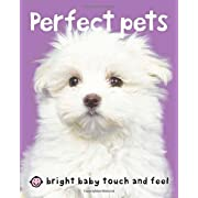 Bright Baby Touch & Feel Perfect Pets (Bright Baby Touch and Feel)