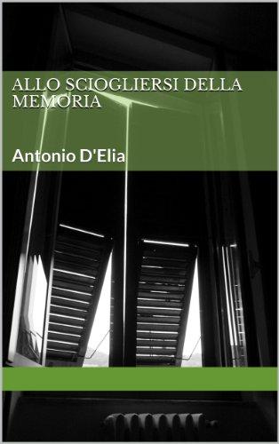 ALLO SCIOGLIERSI DELLA MEMORIA (Italian Edition)
