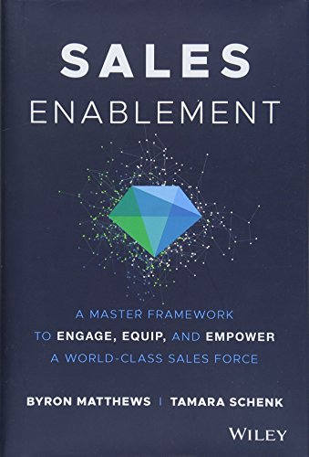 Put buyer experience and selling resources front-and-center to boost revenue   Sales Enablement is the essential guide to boosting revenue through smarter selling. A thorough, practical introduction to sales enablement best practices, this...