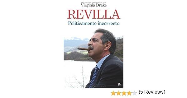 Revilla - politicamente incorrecto (Biografias Y Memorias) eBook ...